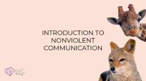 Introduction to Nonviolent Communication wit giraffe and jackal